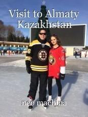 Visit to Almaty Kazakhstan