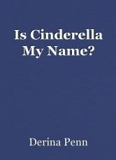 Is Cinderella My Name?