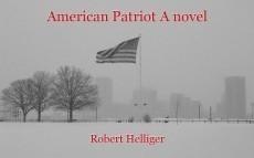 American Patriot A novel