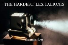 THE HARDEST: LEX TALIONIS