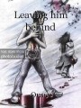 Leaving him behind