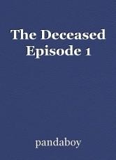 The Deceased Episode 1
