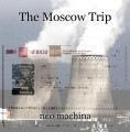 The Moscow Trip