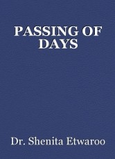 PASSING OF DAYS