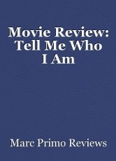 Movie Review: Tell Me Who IAm