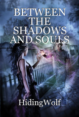 BETWEEN THE SHADOWS AND SOULS