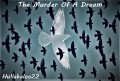 The Murder Of A Dream