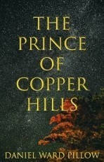 The Prince of Copper Hills: Act 1