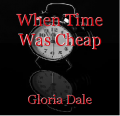 When Time Was Cheap