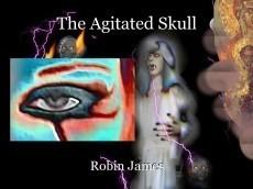 The Agitated Skull