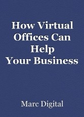 How Virtual Offices Can Help YourBusiness