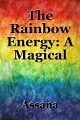 The Rainbow Energy: A Magical Lesson