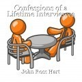 Confessions of a Lifetime Interviewee
