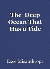 The  Deep Ocean That Has a Tide