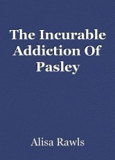 The Incurable Addiction Of Pasley