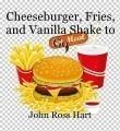 Cheeseburger, Fries, and Vanilla Shake to Go