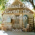 Hansel And Gretal - the real story
