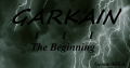Garkain 3 The Beginning