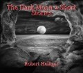 The Dark Moon 2 Short Stories
