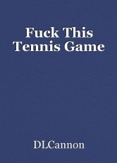 Fuck This Tennis Game
