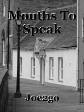 Mouths To Speak