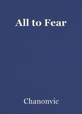All to Fear