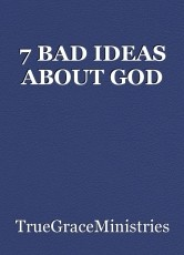 7 BAD IDEAS ABOUT GOD