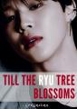 Till The Ryu Tree Blossoms