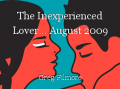 The Inexperienced Lover... August 2009