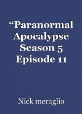 """Paranormal Apocalypse Season 5 Episode 11 ""Nessie"""
