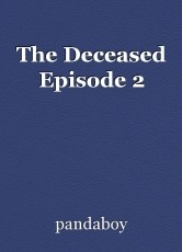 The Deceased Episode 2