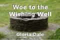 Woe to the Wishing Well