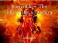 Born of fire: The Chronicles of Aeonra