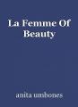 La Femme Of Beauty