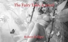 The Fairy Tales A novel