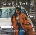 Retro 80's: The Short Stories 2