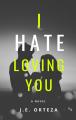 I Hate Loving You