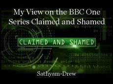 My View on the BBC One Series Claimed and Shamed