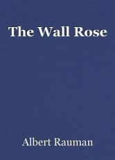 The Wall Rose