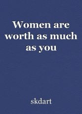 Women are worth as much as you
