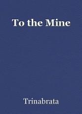 To the Mine