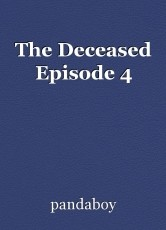 The Deceased Episode 4