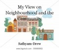 My View on Neighbourhood and the Community