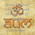 How is the word Aum pronounced and what are its benefits
