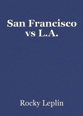 San Francisco vs L.A.
