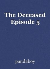 The Deceased Episode 5