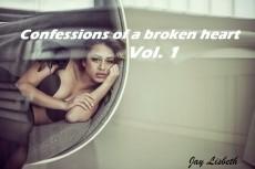 Confessions of a broken heart Vol. 1