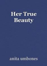 Her True Beauty