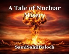 A Tale of Nuclear Misery