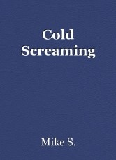 Cold Screaming